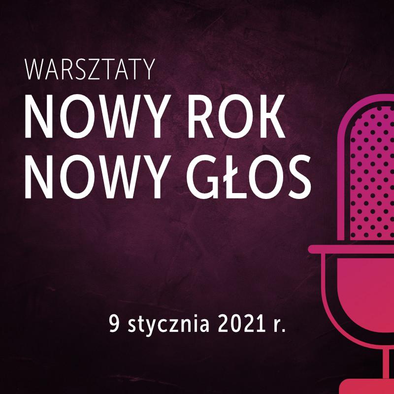 Warsztaty: Nowy rok - nowy głos - 9 stycznia 2021 r.