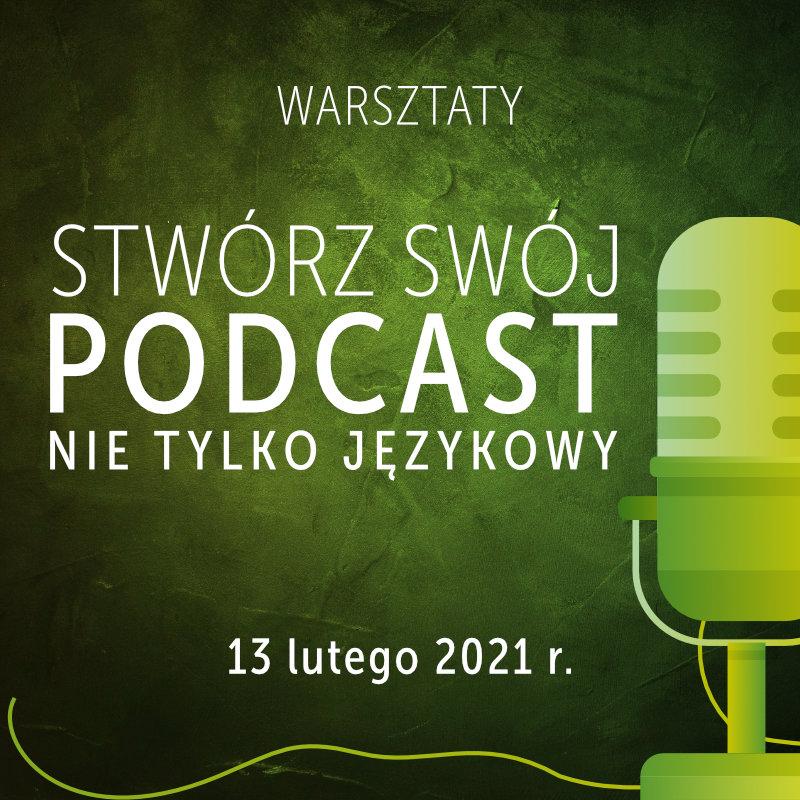 Warsztaty: Stwórz swój podcast. Nie tylko językowy