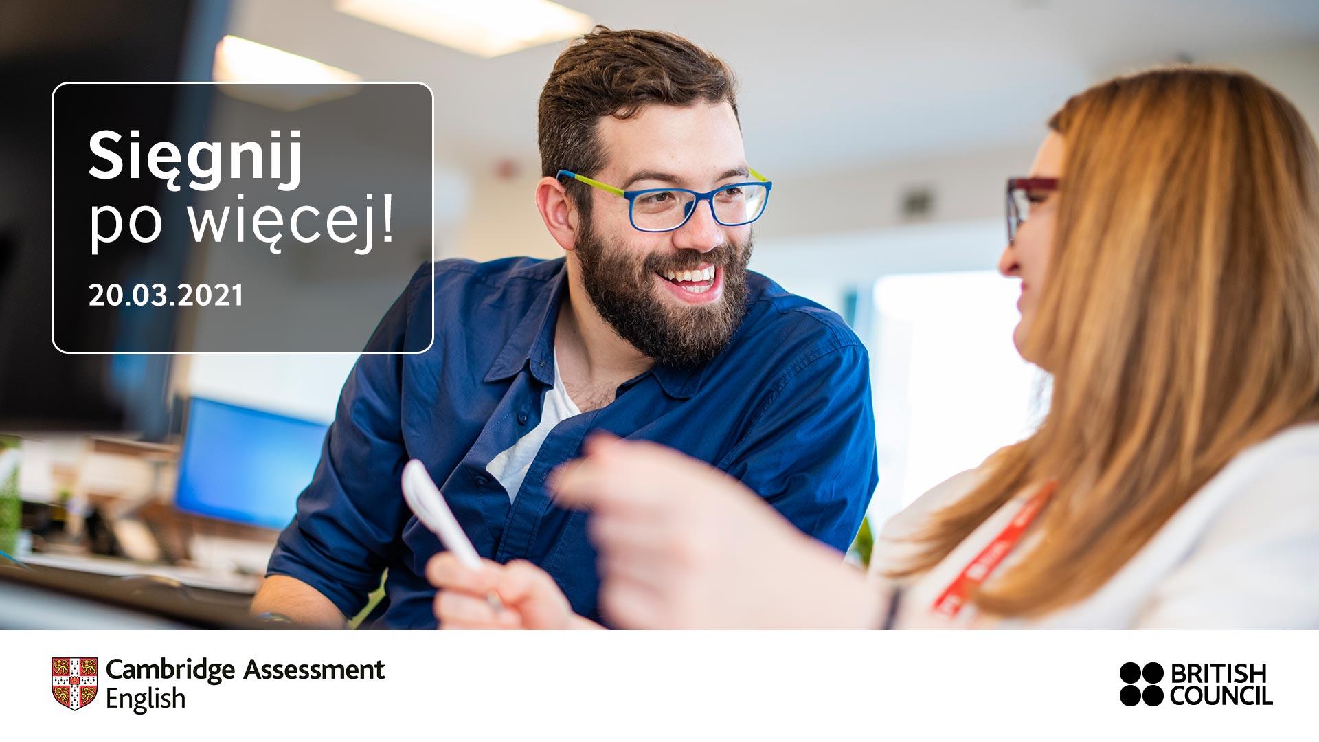 Sięgnij po więcej! 20 marca 2021 - Bezpłatne webinaria British Council i Cambridge Assessment English