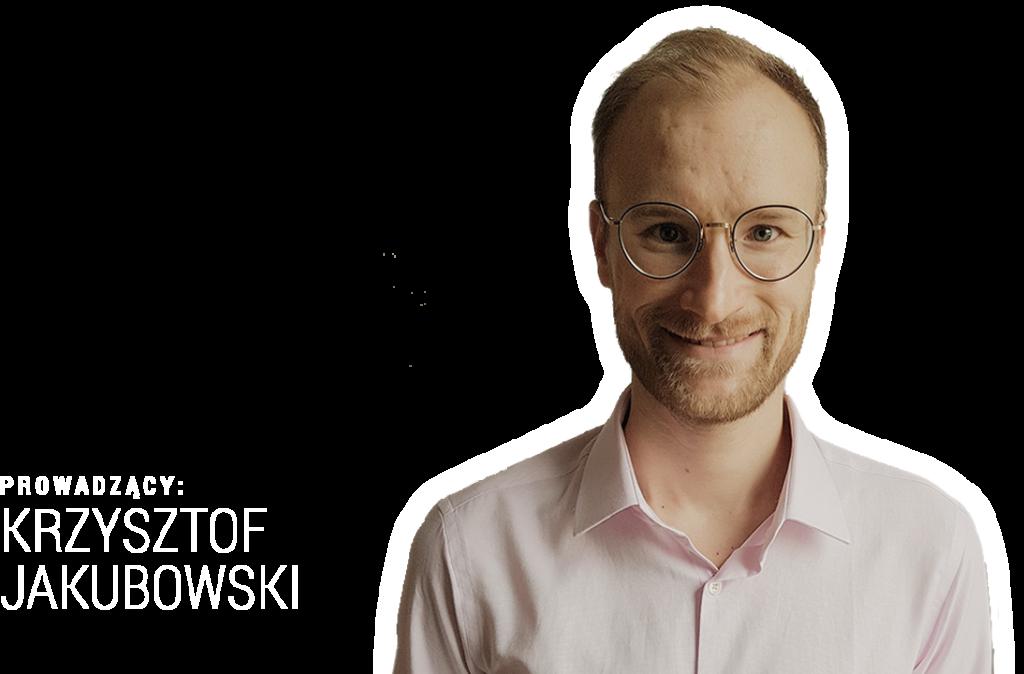 prowadzący: Krzysztof Jakubowski
